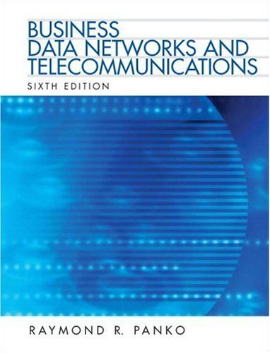 Business Data Networks and Telecommunications 6th by Panko 0132214415