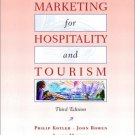 Marketing for Hospitality and Tourism 3rd by Philip Kotler 0130996114