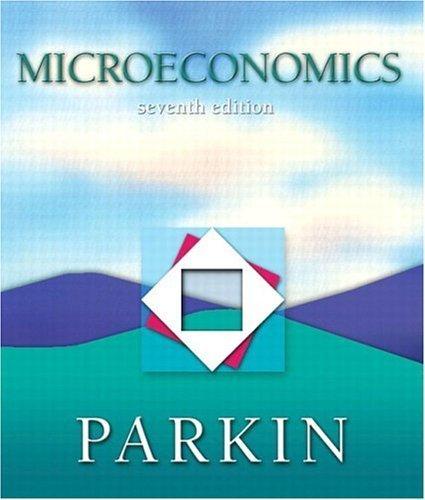 Microeconomics 7th by Michael Parkin 0321246047