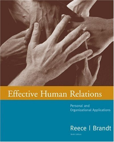 Effective Human Relations: Personal and Organizational Applications 9th by Barry Reece 0618345876