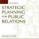 Strategic Planning for Public Relations 2nd by Ronald D. Smith 0805852395