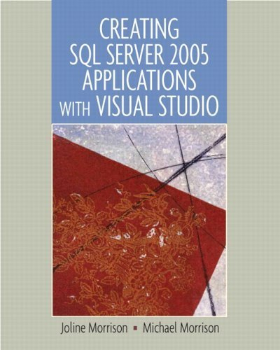 Creating SQL Server 2005 Applications with Visual Studio 2005 by Morrison 0131463551