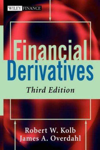 Financial Derivatives 3rd  by James A. Overdahl 0471232327