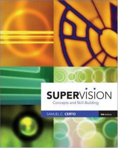 Supervision: Concepts and Skill-Building 5th by Samuel Certo 0072987529