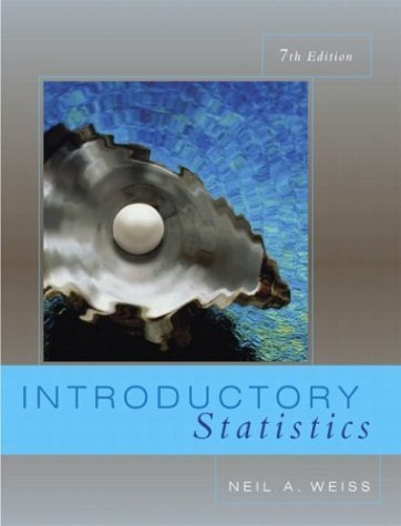 Introductory Statistics 7th by Neil A. Weiss 0201771314