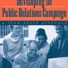 Developing the Public Relations Campaign: A Team-Based Approach by Randy Bobbitt 0205359248