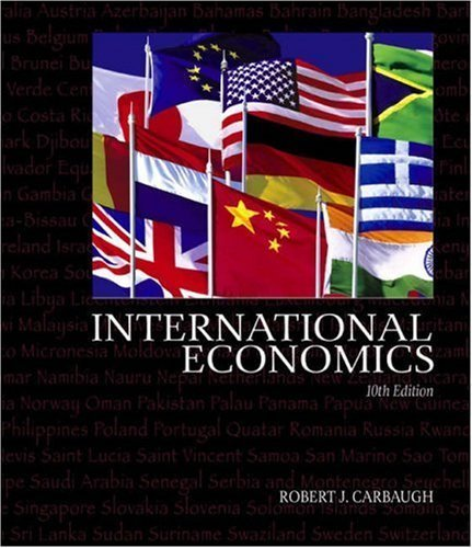 International Economics 10th by Robert Carbaugh 0324205910