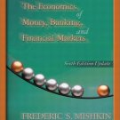The Economics of Money, Banking, and Financial Markets 6th by Frederic S. Mishkin 0321113624