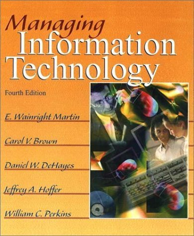 Managing Information Technology 4th by E. Wainright 0130646369