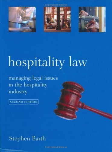 Hospitality Law: Managing Legal Issues in the Hospitality Industry 2nd by Stephen Barth 0471464252
