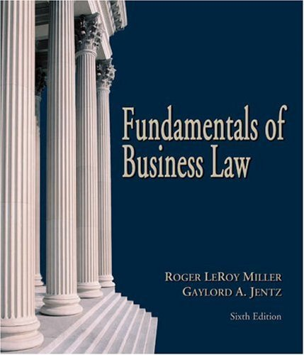 Fundamentals of Business Law 6th by Roger LeRoy Miller 0324270941