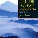 Level Three Leadership: Getting below the Surface 3rd by James G. Clawson 0131469029