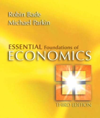 Essentials Foundations of Economics 3rd by Robin Bade 032136502X