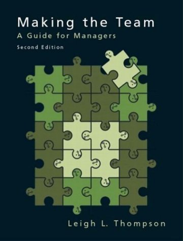 Making the Team: A Guide for Managers 2nd by Leigh L. Thompson 0131416588