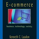 E-Commerce: Business, Technology, Society 3rd by Kenneth Laudon 0131735160