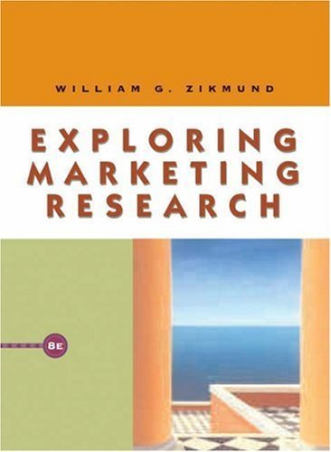 Exploring Marketing Research 8th by William G. Zikmund 0324181485