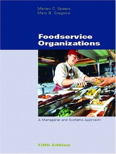 Foodservice Organizations: A Managerial and Systems Approach 5th by Marian C. Spears 0130486892
