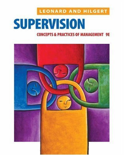 Supervision: Concepts and Practices of Management 9th by Edwin C. Leonard 0324178816