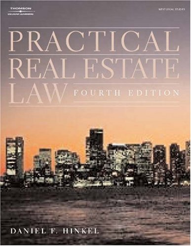 Practical Real Estate Law 4th by Daniel F. Hinkel 1401817807