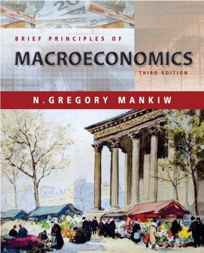Brief Principles of Macroeconomics 3rd by N. Mankiw 0324171900