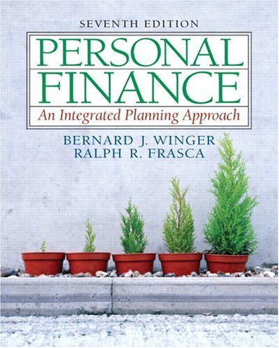 Personal Finance: An Integrated Planning Approach 7th by Bernard J Winger 0131856197