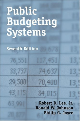 Public Budgeting Systems 7th by Robert D. Lee 0763731293