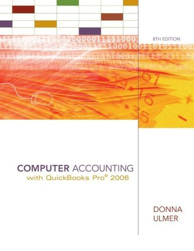 Computer Accounting with QuickBooks 2006 8th by Donna Ulmer 0073131148