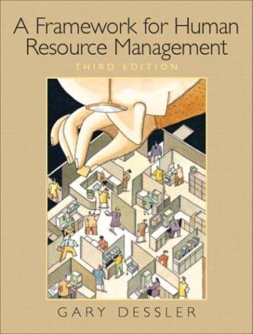 Framework for Human Resource Management 3rd by Gary Dessler 0131440926
