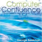 Computer Confluence Introductory 7th by George Beekman 0131525301