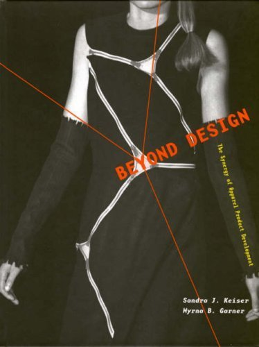 Beyond Design: The Synergy of Apparel Product Development by Sandra J. Keiser 1563672170