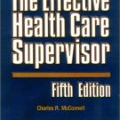The Effective Health Care Supervisor 5th by Charles McConnell 0834220830