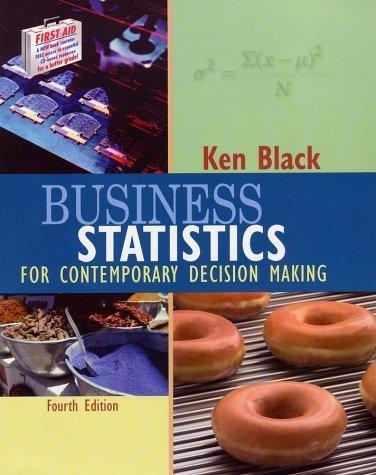Business Statistics 4th by Ken Black 047142983X