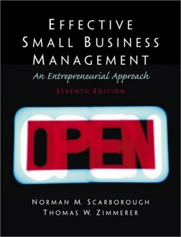 Effective Small Business Management: A Entrepreneurial Approach 7th by Scarborough 0130081167