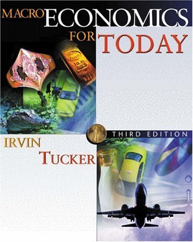 Macroeconomics for Today 3rd by Irvin B. Tucker 0324114761