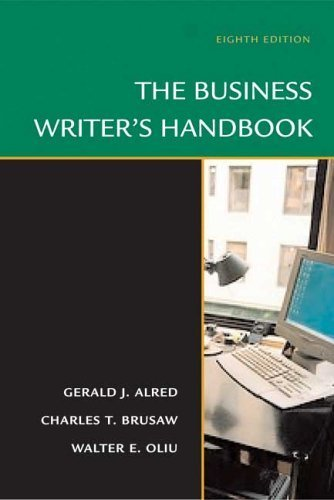 The Business Writer's Handbook 8th by Gerald J. Alred 0312436122