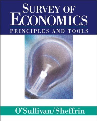 Survey of Economics: Principles and Tools by Arthur O'Sullivan 0130601438