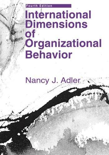 International Dimensions of Organizational Behavior 4th by Nancy J. Adler 0324057865