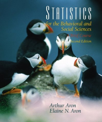 Statistics for the Behavioral and Social Sciences 2nd by Arthur Aron 0130261866