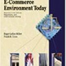 The Legal and E-Commerce Environment Today 3rd by Roger Leroy Miller 0324061889