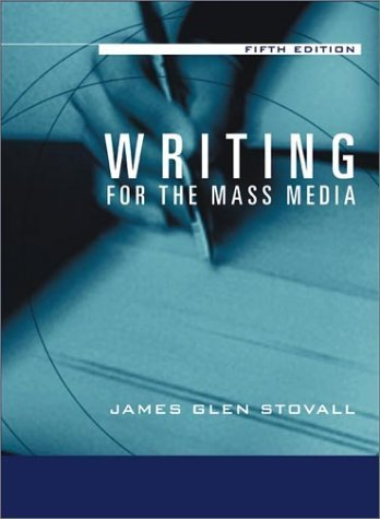 Writing For The Mass Media 5th by James Glen Stovall 0205335470