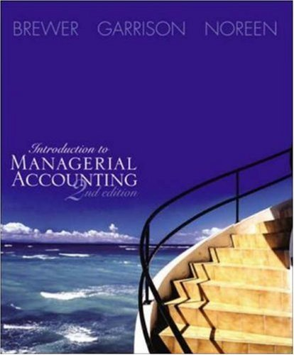 Introduction to Managerial Accounting 2nd by Peter C. Brewer 0072922990