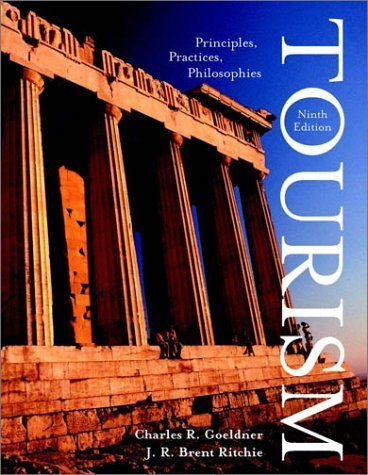 Tourism: Principles, Practices, Philosophies 9th by Goeldner 0471400610