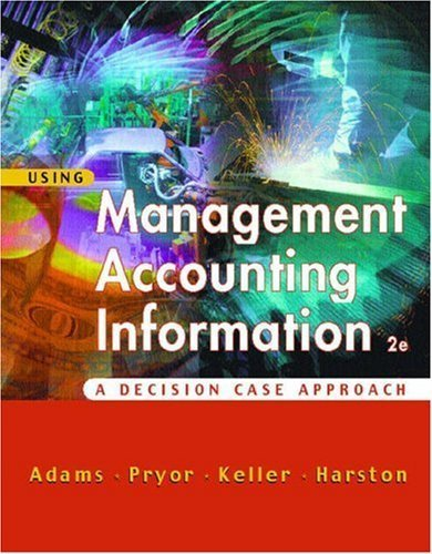 Using Management Accounting Information 2nd by Steve Adams 0324114621