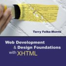 Web Development & Design Foundations With XHTML 3rd by Terry Felke-Morris 032143675X