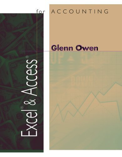 Excel and Access for Accounting by Glenn Owen 0324068573
