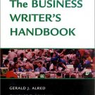 The Business Writer's Handbook by Charles T. Brusaw 0312309228