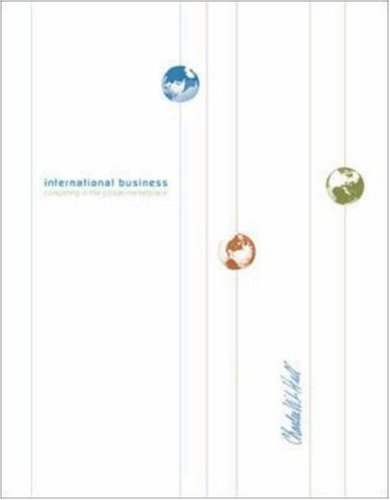 International Business: Competing in the Global Marketplace 5th by Charles W. L. Hill 0072873957