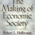 The Making of Economic Society 11th by Robert L. Heilbroner 0130910503