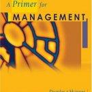 Cengage Advantage Books: A Primer for Management by Michael P. Dumler 0324271115