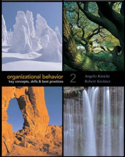 Organizational Behavior: Key Concepts, Skills And Best Practices 2nd by Angelo Kinicki 007282932X